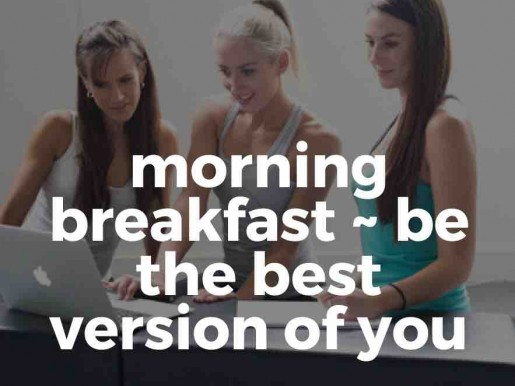 Morning breakfast - Be the best version of you!