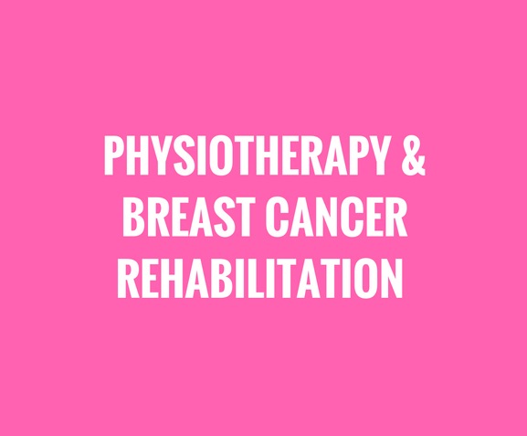 Physiotherapy in Breast Cancer Rehabilitation